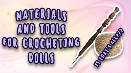 materials-and-tools-for-crocheting-dolls